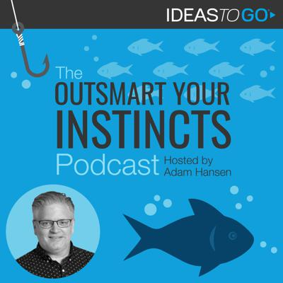 Outsmart Your Instincts