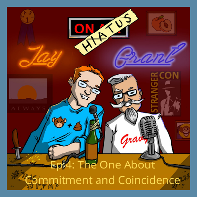 Cover art for Ep 4:The One About Commitment or Coincidence