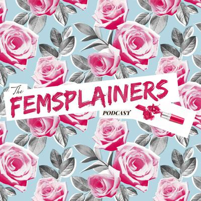The Femsplainers Podcast