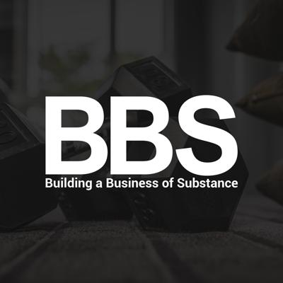 Building a Business of Substance