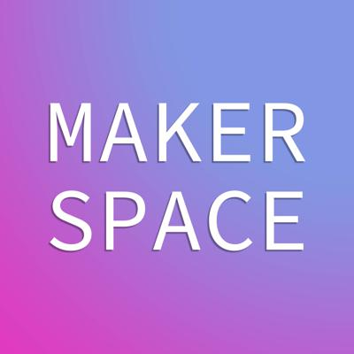 Makerspace Podcast