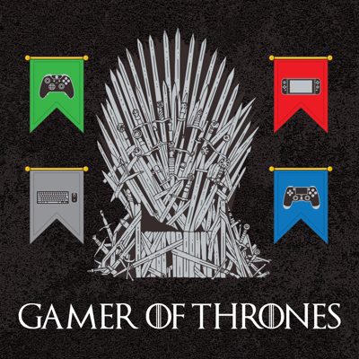 Gamer of Thrones - A Game of Thrones Podcast