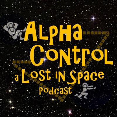 Welcome Galactic Castaways, this is Alpha Control the podcast about Irwin Allen's classic 1960's Sci-Fi Adventure television series LOST IN SPACE. Listen to a comprehensive review of all three seasons. YES, all 83 episodes of the series! We cover one episode of the show per podcast and also release special shows and interviews focusing on subjects directly related to Lost in Space. Alpha Control is an interesting, fun walk down memory lane with two fans who grew up watching Lost in Space that finally get the opportunity to share their knowledge and love of the show with a wider audience.