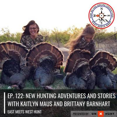 Cover art for Ep. 122: New Hunting Adventures and Stories with Kaitlyn Maus and Brittany Barnhart