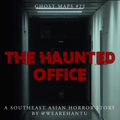 Cover art for Haunted Office in Shenton Way - GHOST MAPS - True Southeast Asian Horror Stories #22