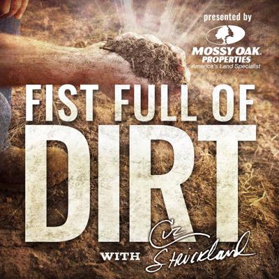 Welcome to Fist Full of Dirt, the official podcast of Mossy Oak Properties hosted by Ronnie