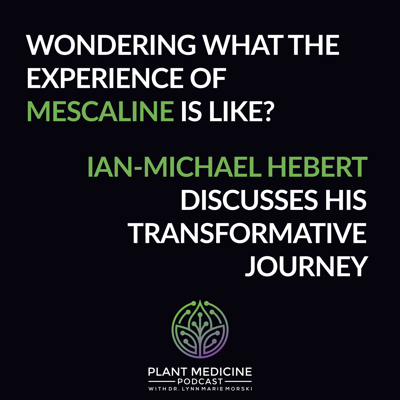 Cover art for Mescaline Patient Experience with Ian-Michael Hebert