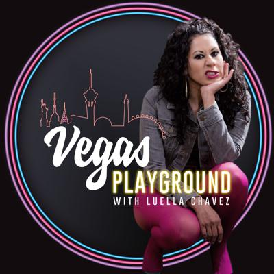 Vegas Playground with Luella Chavez