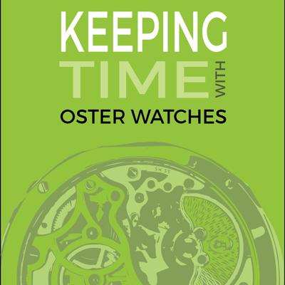 Keeping Time With Oster Watches