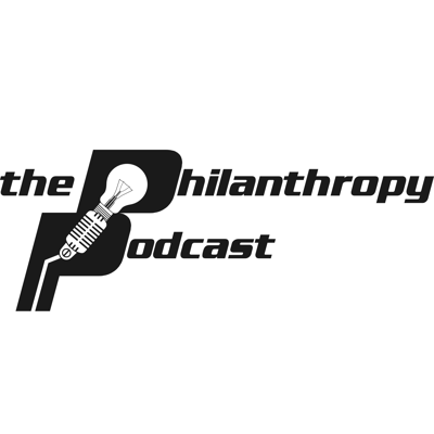 Philanthropy Podcast: A Resource for Nonprofit Leaders and Fundraising & Advancement Professionals