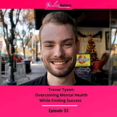Cover art for Trevor Tyson: Overcoming Your Mental Health While Building a Business