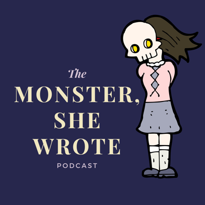 The Monster She Wrote Podcast