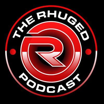 The Rhuged Podcast