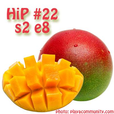 Cover art for HiP 022 s2e8 Mango Season - Good weather surf and events