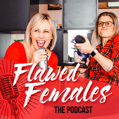 The Flawed Females Podcast