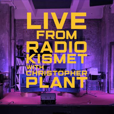 Live from RADIOKISMET with Christopher Plant