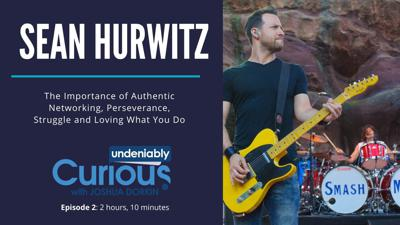 Cover art for 2: Smash Mouth's Sean Hurwitz  on the Importance of Perseverance, Struggle and Authentic Networking