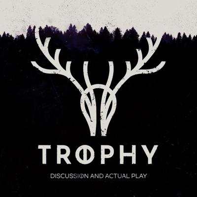 An actual play podcast for Trophy, a tabletop roleplaying game of dark fantasy and psychological horror..