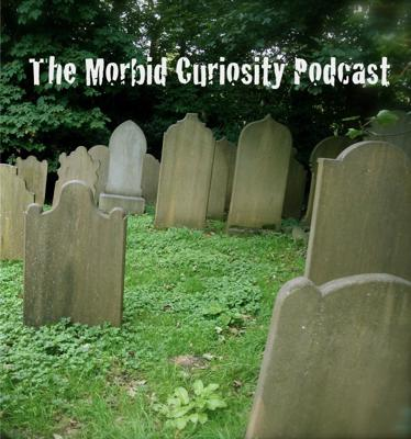 A podcast for the morbidly curious. From serial killers to ghosts, ancient curses to obscure medical conditions, let us satisfy your curiosity.   (Some episodes may not be appropriate for children. Listener discretion is advised.)