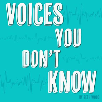 Voices You Don't Know