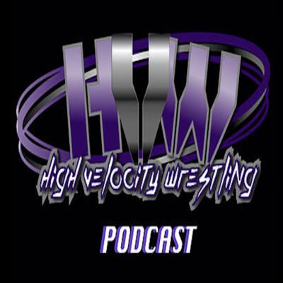 High Velocity Wrestling Official Podcast