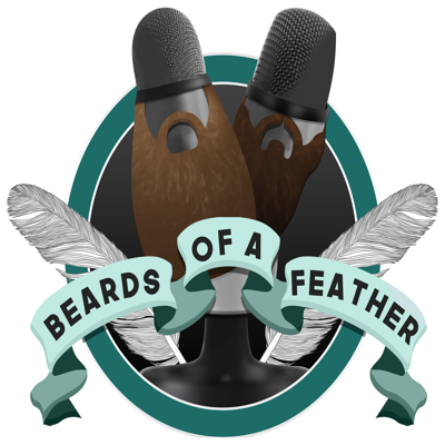 Beards Of A Feather Podcast