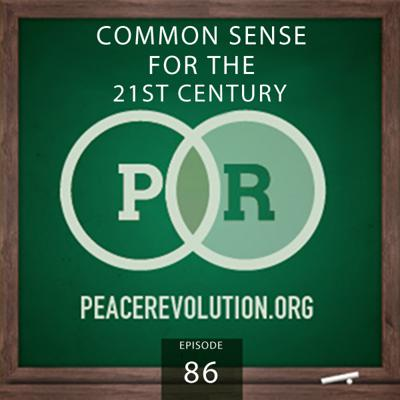 Cover art for Peace Revolution episode 086: Common Sense for the 21st Century