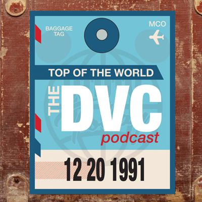 Top of the World - The DVC Podcast