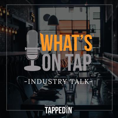 What's On Tap - Industry Talk