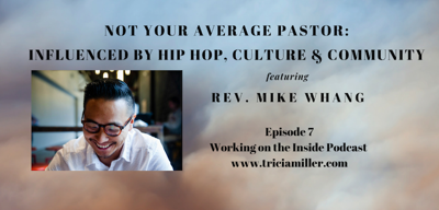 Cover art for Ep. #7: Not Your Average Pastor featuring Rev. Mike Whang