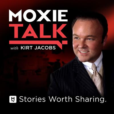 MoxieTalk with Kirt Jacobs