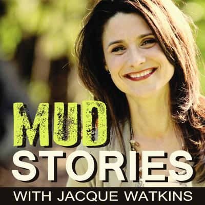 Mud Stories with Jacque Watkins - Messy moments worked for our good