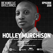 Cover art for 209 Holley Kholi-Murchison on Charting a Path as a Multihyphenate