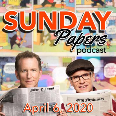 Cover art for Sunday Papers w/ Greg & Mike 4/6/20 - Episode 851
