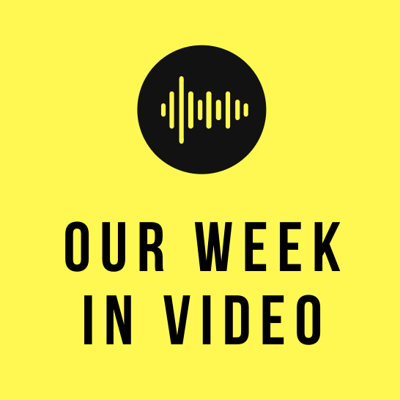 Our Week In Video