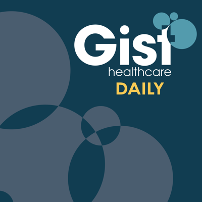 """Gist Healthcare Daily delivers our take on the top healthcare business and policy news in under 10 minutes Monday through Friday. Host Alex Olgin gives you the """"gist"""" of what's happening in healthcare across the country so you can start your day informed. Subscribe and listen."""