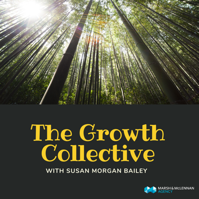 The truth is...organizations that focus on creating a thriving workforce are more successful now and later. Join Susan Morgan Bailey, Marsh & McLennan Agency Culture & Wellbeing Practice Leader, for discussions with executives and practitioners as they break down the art and science of building successful organizations through thriving team members. If you believe it is possible to take care of your people and be successful in business too and aren't quite sure how to get there, the Growth Collective podcast is for you.