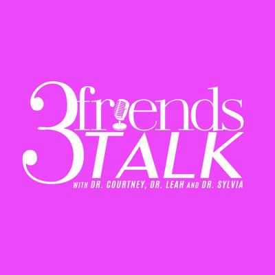 3 friends TALK podcast