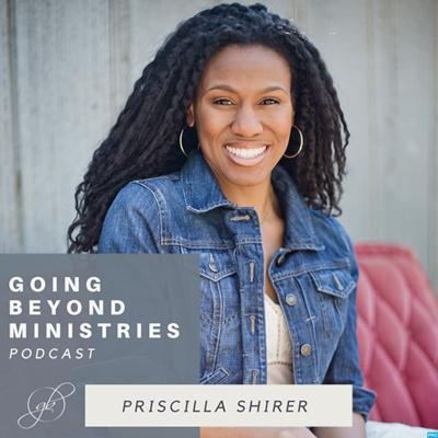 Official ITunes page of Going Beyond Ministries with @PriscillaShirer. Follow for spiritual growth and encouragement. Ephesians 3:20-21
