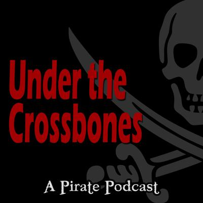 Under the Crossbones The Pirate Podcast