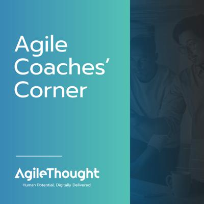 Agile Coaches' Corner shares practical concepts in an approachable way. It is for agile practitioners and business leaders seeking expert advice on improving the way they work to achieve their desired outcomes.