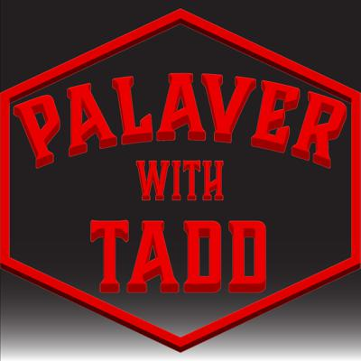 Palaver With Tadd