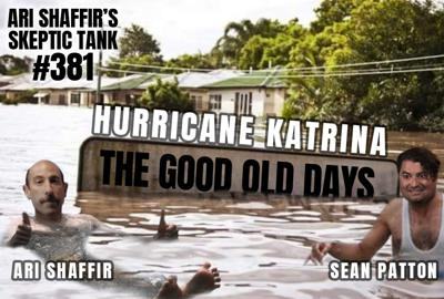 Cover art for #381: Hurricane Katrina; The Good Old Days (@MrSeanPatton)