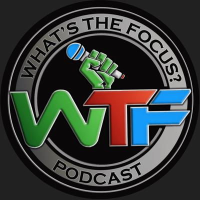 What's the Focus? Podcast