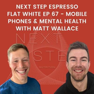 Cover art for Flat White Ep 67 - Mobile Phones & Mental Health With Matt Wallace