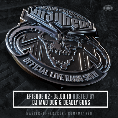 Cover art for Masters of Hardcore Mayhem - Dj Mad Dog vs. Deadly Guns | Episode #002