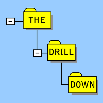 The Drill Down