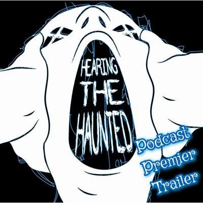 Hearing the Haunted