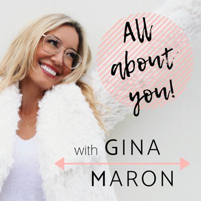 All About You  with Gina Maron