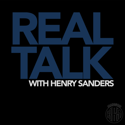 Real Talk with Henry Sanders
